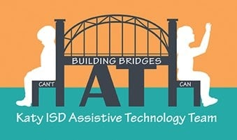 Building Bridges with Katy ISD Assistive Technology team